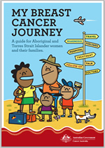 My breast cancer journey: a guide for Aboriginal and Torres Strait Islander women and their families